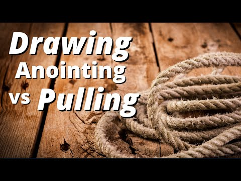 Prophetic Word: The Drawing Anointing vs Pulling