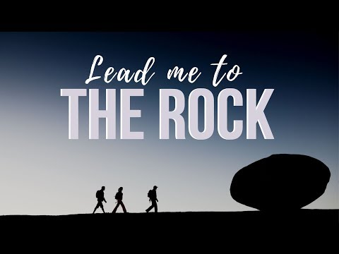 Lead Me To The Rock - MESSAGE ONLY