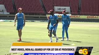 WEST INDIES, INDIA ALL GEARED UP FOR 1ST ODI AT PROVIDENCE
