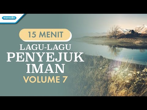 Lagu-Lagu Penyejuk Iman Volume 7-Andaikanku Harus Memilih-Kau Sangat KuCinta-Yesus Kucinta Selamanya