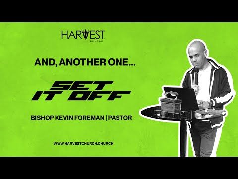 Set It Off - And, Another One... - Bishop Kevin Foreman
