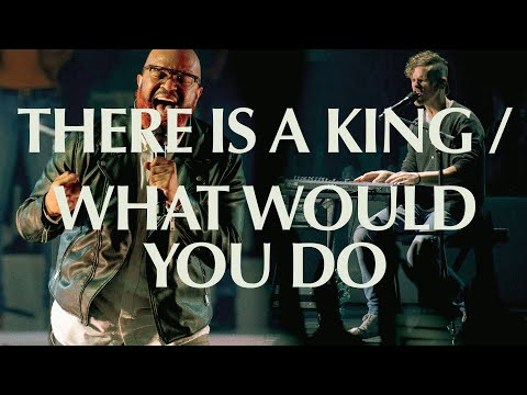 There Is A King/What Would You Do  Live  Elevation Worship