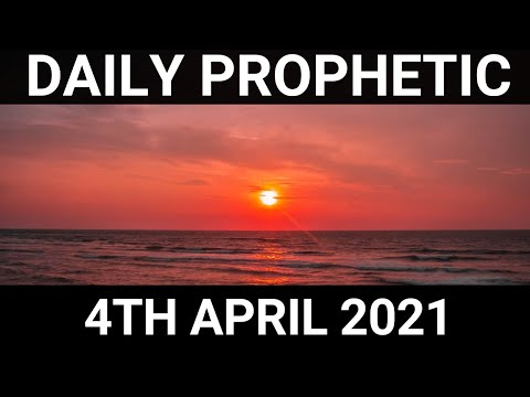 Daily Prophetic 4 April 2021 4 of 7