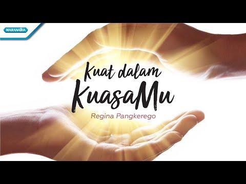 Kuat Dalam KuasaMu - Regina Pangkerego (with lyric)