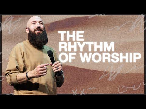 The Rhythm of Worship  Rhythms  Pastor Daniel Groves  Hope City