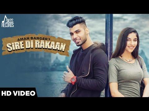 Sire Di Rakaan Lyrics - Aman Banger | Punjabi Song
