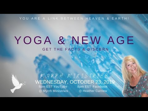 YOGA & NEW AGE - GET THE FACTS & DISCERN