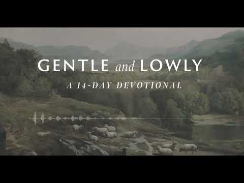 Day 8: Saved to the Uttermost (Gentle and Lowly: A 14-Day Devotional)