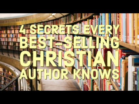 4 Secrets Every Best-Selling Christian Author Knows