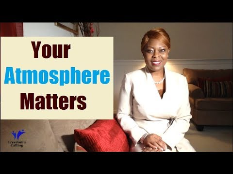 Your Atmosphere Matters...