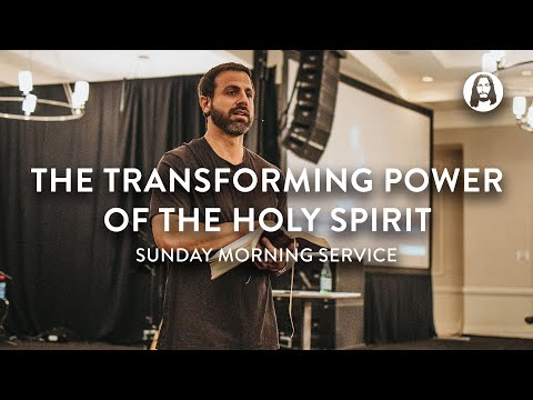The Transforming Power of The Holy Spirit  Michael Koulianos  Sunday Morning Service