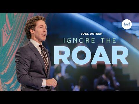Ignore The Roar  Joel Osteen