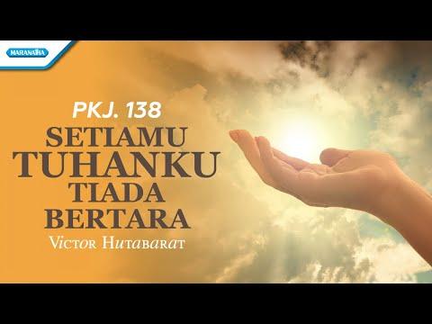 Victor Hutabarat - PKJ 138 - SetiaMu Tuhanku Tiada Bertara - (with lyric)
