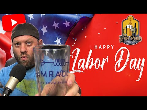 Ham Radio Happy Hour - Happy Labor Day, 2021!