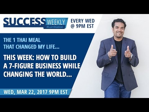 This Week: How To Build a 7-Figure Business While Changing The World...