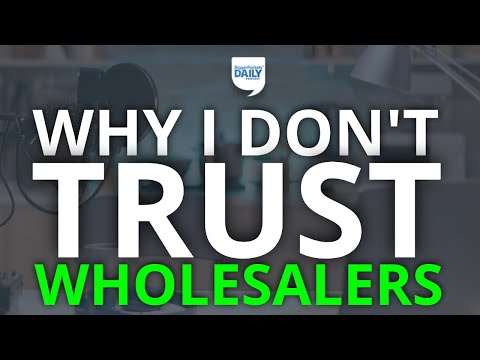 Opinion: I Don't Trust Anyone Who Wholesales—Here's Why   Daily Podcast
