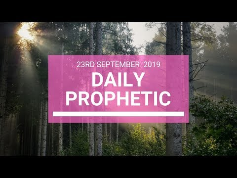 Daily Prophetic 23 September 2019   Word 5