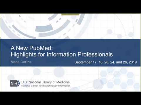 VIDEO: A New PubMed: Highlights for Information Professionals