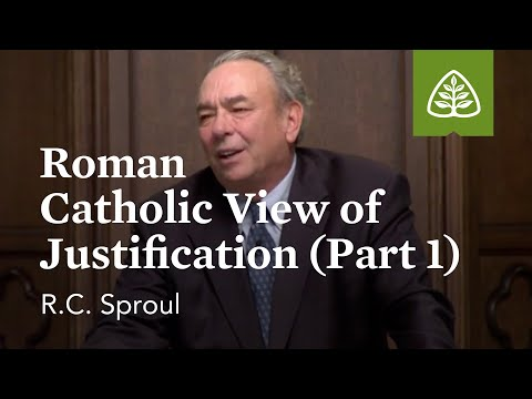 Roman Catholic View of Justification (Part 1): Luther and the Reformation with R.C. Sproul
