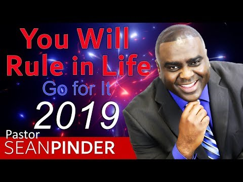 YOU WILL RULE IN LIFE - BIBLE PREACHING  PASTOR SEAN PINDER