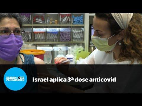 Terceira dose de vacina anticovid começa a ser aplicada em Israel para aumentar imunidade