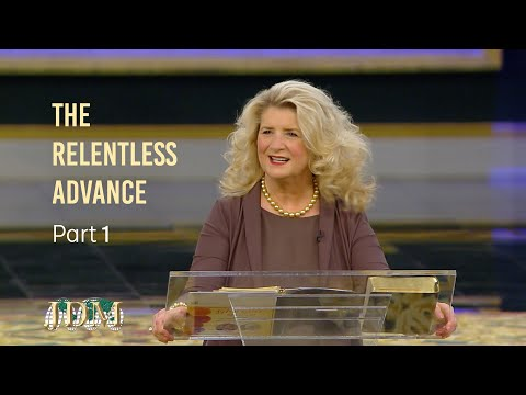 The Relentless Advance, Part 1  Cathy Duplantis