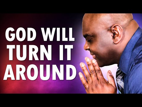 God Will TURN It AROUND - Morning Prayer