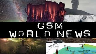 🔁🥇GSM World News Volcanoes, Floods, Heat Waves Tropical Storms and Typhoons
