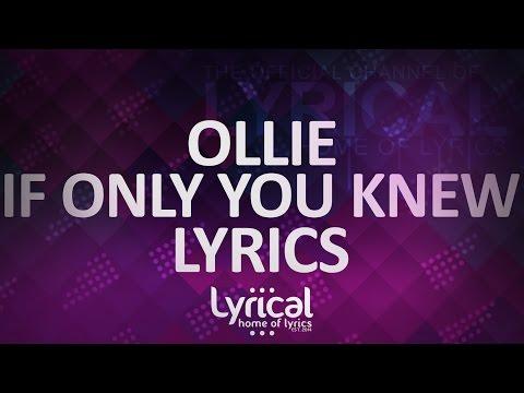 Ollie - If Only You Knew Lyrics - UCnQ9vhG-1cBieeqnyuZO-eQ