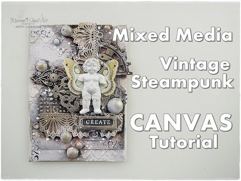 Vintage Steampunk Mixed Media Tutorial ♡ How To Break A Blank CANVAS #3 ♡ Maremi's Small Art ♡