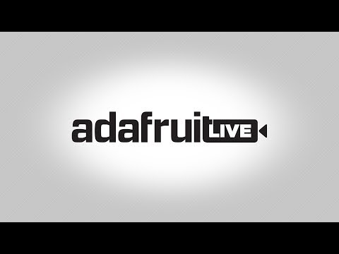ASK AN ENGINEER 2/21/18 LIVE! @adafruit #adafruit #AskAnEngineer