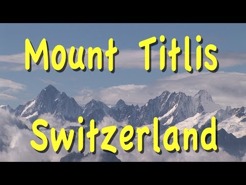 Mount Titlis, Switzerland - UCvW8JzztV3k3W8tohjSNRlw