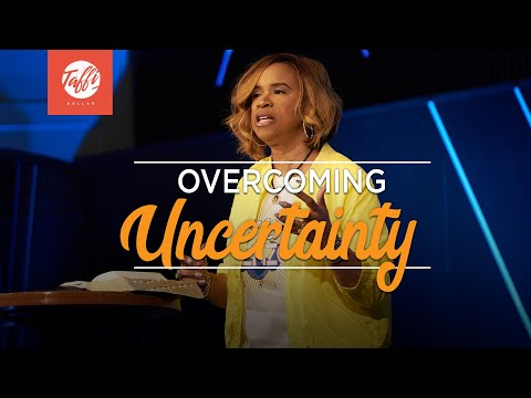 Overcoming Uncertainty - Episode 2