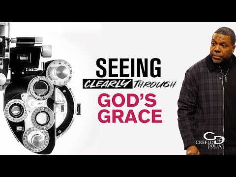 04 06 20 Seeing Clearly Through Gods Grace-