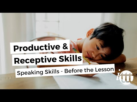 Productive and Receptive Skills in the ESL Classroom - Speaking Skills - Before the Lesson