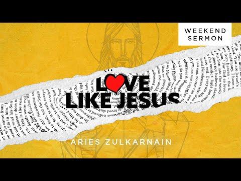 Aries Zulkarnain: Love Like Jesus