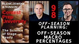 Contest Prep University EP-98 Off Season Planning: Off-Season Macro Percentages