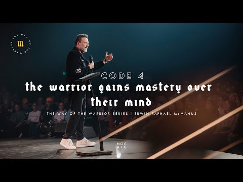 The Warrior Gains Mastery Over Their Mind  The Way of the Warrior  Mosaic - Erwin McManus