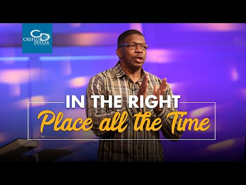 In The Right Place All The Time - Wednesday Morning Service