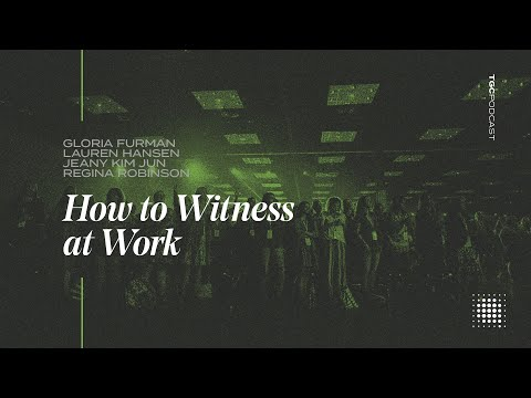 How to Witness at Work