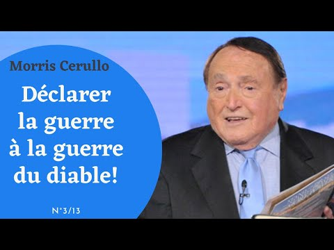 MORRIS CERULLO  DCLARER LA GUERRE  LA GUERRE DU DIABLE  #03/13 FOCALISEZ-VOUS SUR VOTRE ENNEMI