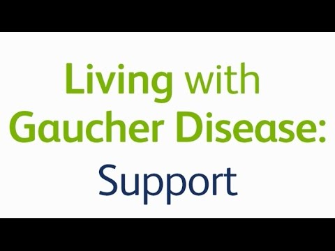 Living with Gaucher Disease: Support