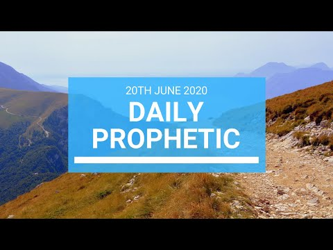 Daily Prophetic 20 June 2020 1 of 7