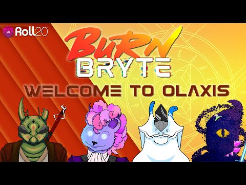 Burn Bryte: Welcome to Olaxis! | Gen Con Discussion Panel