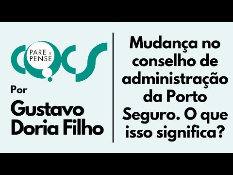 Imagem post: Mudança no conselho de administração  da Porto  Seguro. O que isso significa?