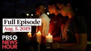 PBS NewsHour full episode August 5, 2019