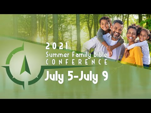 Summer Family Bible Conference: Day 3, Morning Session