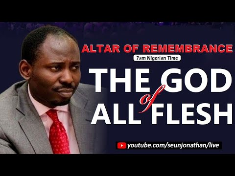 Altar of Remembrance - THE GOD OF ALL FLESH  -- Episode 34