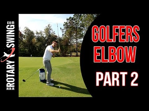 How To Cure Golfers Elbow - Part 2