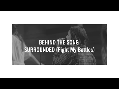 Behind the Song: SURROUNDED (Fight My Battles)